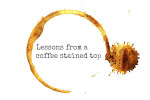Lessons from a coffee stained top